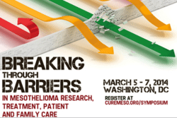 Breaking through barrierrs in mesothelioma research, treatment, patient and family care. Event March 5-7, 2014