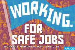 working for safe jobs on worker's memorial day