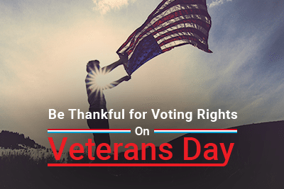 Image of person with American flag with text: Be Thankful for Voting Rights on Veterans Day