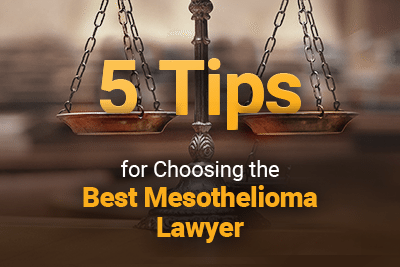Judicial scales with text: 5 Tips for Choosing the Best Mesothelioma Laywer