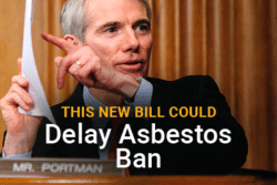 Senator Portman pointing at a piece of paper. Nameplate in front of him says Mr. Portman. Image Reads: This New Bill Could Delay Asbestos Ban.