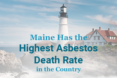 Lighthouse with title: Maine Has the Highest Asbestos Death Rate in the Country. Lighthouse and landscaping of the state of Maine.