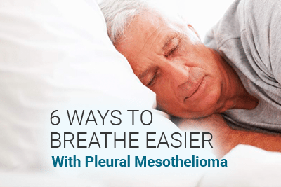 Man sleeping with text: 6 Ways to Breathe Easier With Pleural Mesothelioma