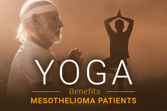 Older man doing a yoga pose. Another person in the background doing a yoga pose. Image reads: Yoga Benefits Mesothelioma Patients.