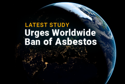 Image of Earth with parts of countries lit up in yellow. Text reads: Latest Study Urges Worldwide Ban of Asbestos.