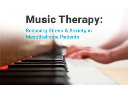 Image of hands playing the piano. Image reads: Music Therapy: Reducing Stress & Anxiety in Mesothelioma Patients