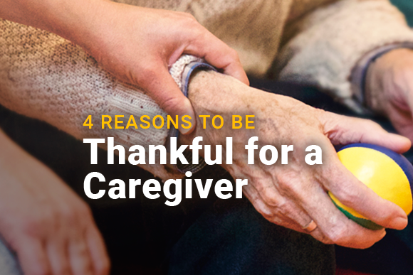 Image of a caregiver comforting someone. Image reads: 4 Reasons To Be Thankful for a Caregiver