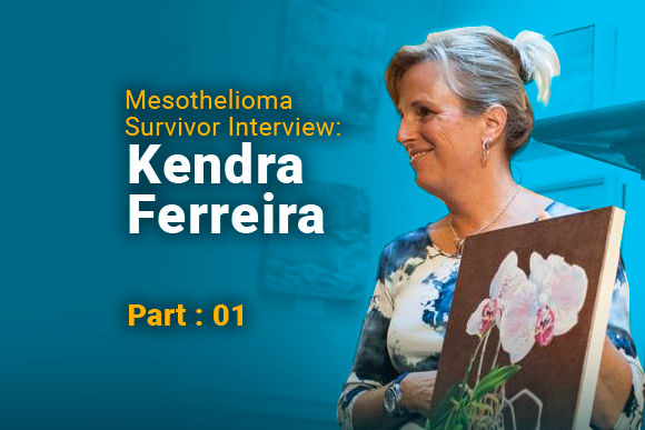 Image of Mesothelioma Survivor Kendra Ferreira holding a piece of artwork. Image reads: Mesothelioma Survivor Interview: Kendra Ferreira Part: 01