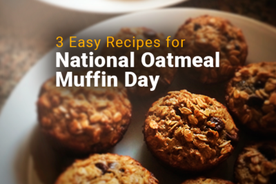 Image of oatmeal muffins on a plate. Image reads: 3 Easy Recipes for National Oatmeal Muffin Day