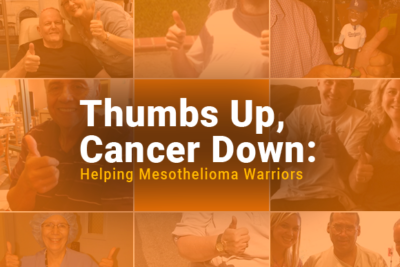 Collage of photos of people giving a thumbs up. Image reads: Thumbs Up, Cancer Down: Helping Mesothelioma Warriors