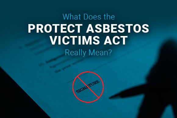 What Does the PROTECT Asbestos Victims Act Really Mean?